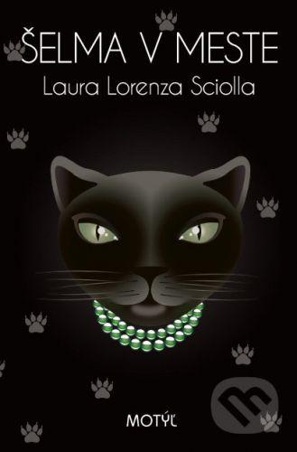 Laura Lorenza Sciolla: Šelma v meste cena od 212 Kč