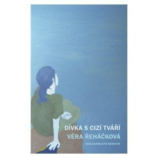 Věra Řeháčková: Dívka s cizí tváří cena od 59 Kč