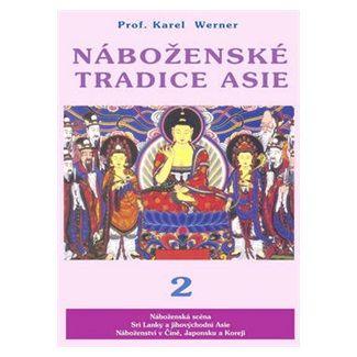 Karel Werner: Náboženské tradice Asie 2 cena od 302 Kč