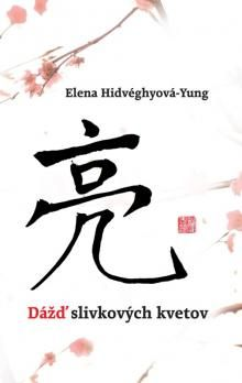 Elena Hidvéghyová Yung: Dážď slivkových kvetov cena od 231 Kč