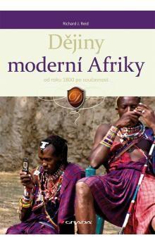 Richard J. Reid: Dějiny moderní Afriky od roku 1800 po současnost cena od 364 Kč