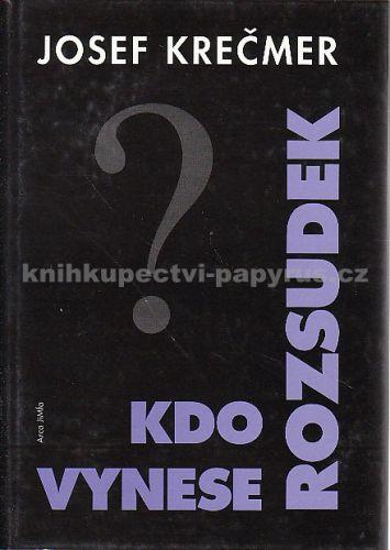 Josef Krečmer: Kdo vynese rozsudek cena od 103 Kč