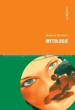 Roland Barthes: Mytologie cena od 0 Kč