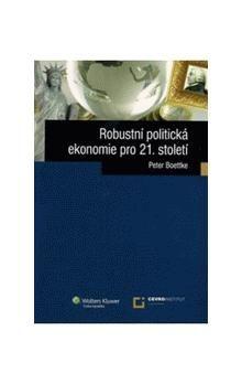 Peter Boettke: Robustní politická ekonomie pro 21. století cena od 307 Kč