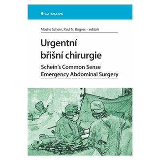 Schein Moshe, Rogers Paul N.: Urgentní břišní chirurgie cena od 907 Kč