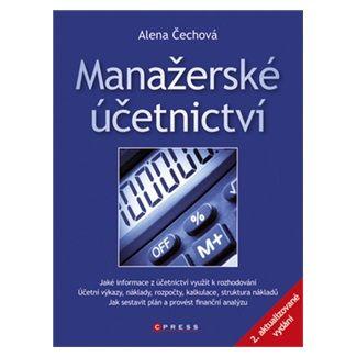 Alena Čechová: Manažerské účetnictví cena od 221 Kč