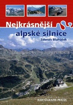 Zdeněk Blahůšek: Nejkrásnější alpské silnice cena od 289 Kč