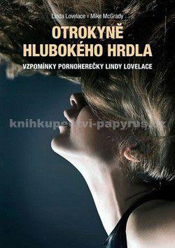 Linda Lovelace, Mike McGrady: Otrokyně Hlubokého hrdla cena od 94 Kč