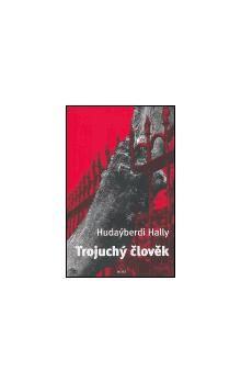 Hudaýberdi Hally: Trojuchý člověk cena od 98 Kč