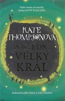 Kate Thompson: Poslední Velký král cena od 138 Kč