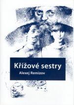 Alexej Remizov: Křížové sestry cena od 0 Kč