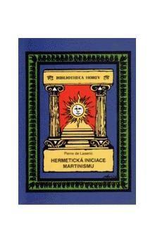 Pierre de Lasenic: Hermetická iniciace Martinismu cena od 177 Kč