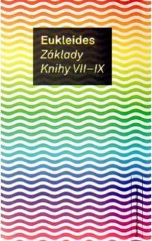 Eukleides: Základy Knihy VII-IX cena od 162 Kč