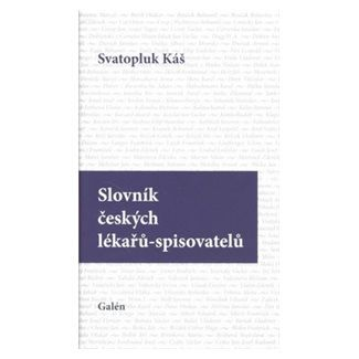 Svatopluk Káš: Slovník českých lékařů-spisovatelů cena od 170 Kč