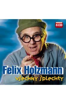 Holzmann Felix: Všechny šplechty - 5CD - Holzmann Felix