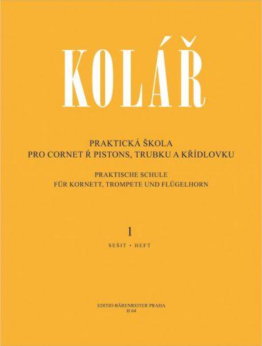 Kolář J.: Praktická škola 1 pro cornet a pistons, trubku a křídlovku cena od 178 Kč