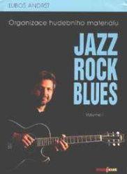 Luboš Andršt: Jazz, Rock, Blues, Volume I cena od 99 Kč