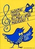 Lisá Dagmar: Hudební nauka pro malé i větší muzikanty 1 cena od 164 Kč