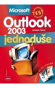 Jaroslav Černý: Outlook 2003 jednoduše cena od 241 Kč