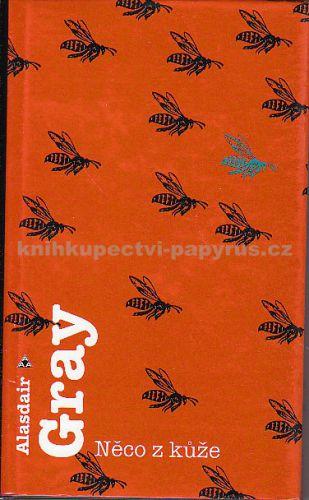 ARGO Něco z kůže, Alasdair Gray cena od 248 Kč