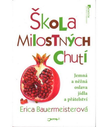 Erica Bauermeister: Škola milostných chutí cena od 99 Kč