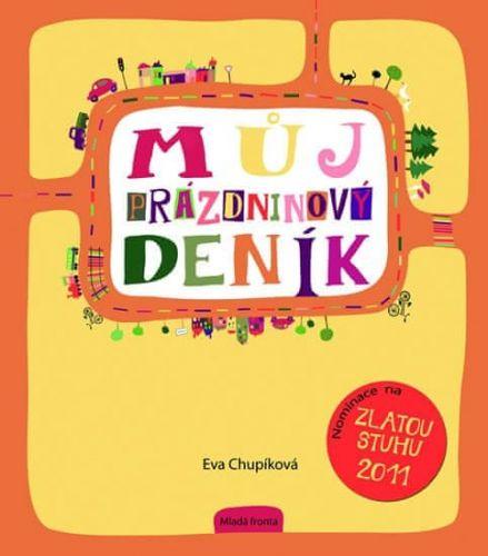 Eva Chupíková: Můj prázdninový deník cena od 99 Kč