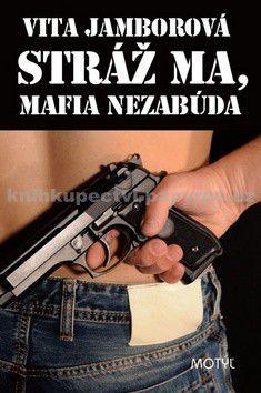 Vita Jamborová: Stráž ma, mafia nezabúda cena od 177 Kč