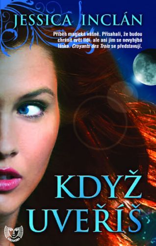 Jessica Inclán: Když uvěříš - 2. vydání (Edice KASSANDRA) cena od 124 Kč