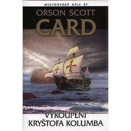 Orson Scott Card: Vykoupení Kryštofa Kolumba Mistr.díla SF cena od 240 Kč