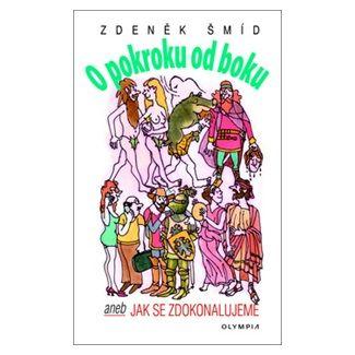Zdeněk Šmíd: O pokroku od boku aneb Jak se zdokonalujeme cena od 155 Kč