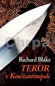 Richard Blake: Teror v Konštantínopole cena od 300 Kč