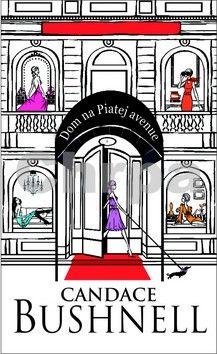 Candace Bushnell: Dom na Piatej avenue cena od 216 Kč