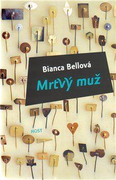 Bianca Bellová: Mrtvý muž cena od 98 Kč