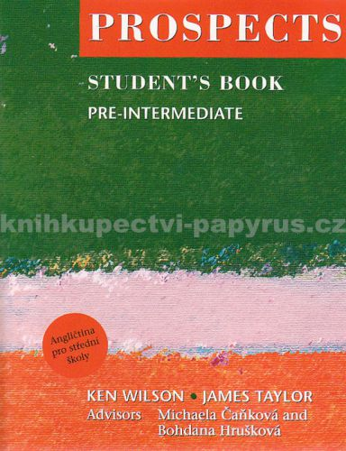 Ken Wilson + James Taylor: Prospects Pre-intermediate Student´s Book cena od 136 Kč