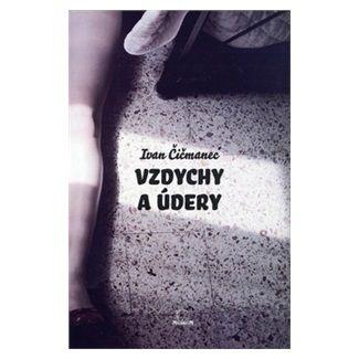 Ivan Čičmanec: Vzdychy a údery cena od 113 Kč