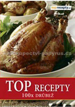 TOP recepty 100x drůbež cena od 133 Kč