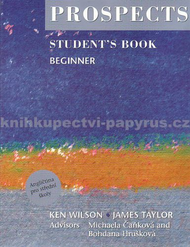 Ken Wilson + James Taylor: Prospects Beginner Student´s Boook cena od 138 Kč