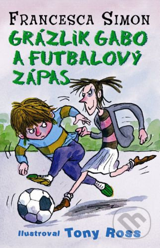 Francesca Simon: Grázlik Gabo a futbalový zápas cena od 137 Kč
