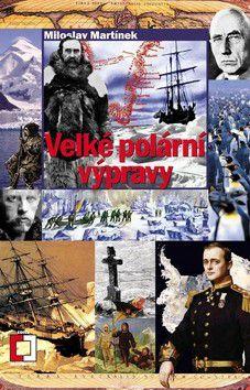 Miloslav Martínek: Velké polární výpravy cena od 130 Kč