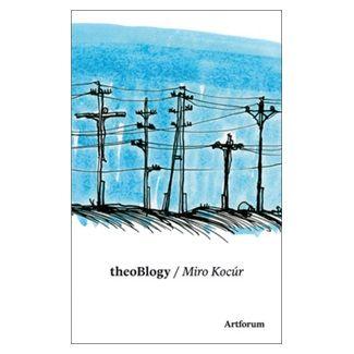 Miro Kocúr: theoBlogy cena od 153 Kč
