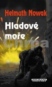 Helmuth Nowak: Hladové moře cena od 0 Kč