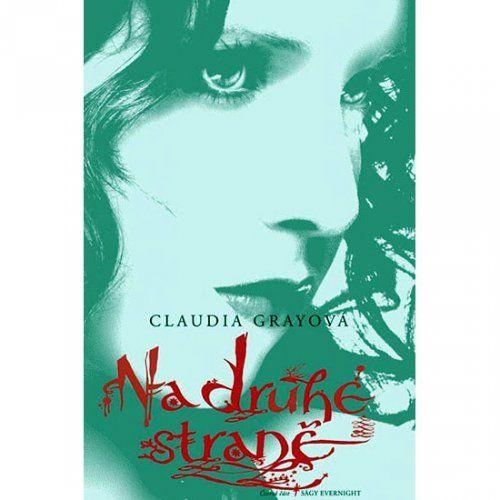Gray Claudia: Akademie Evernight 4 - Na druhé straně cena od 279 Kč
