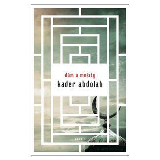 Kader Abdolah: Dům u mešity cena od 243 Kč