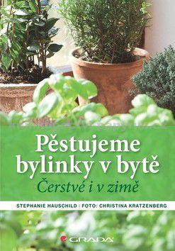 Hauschild Stephanie: Pěstujeme bylinky v bytě cena od 135 Kč