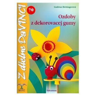 Gudrun Hettinger: Ozdoby z dekorovacej gumy - DaVINCI 70 cena od 81 Kč