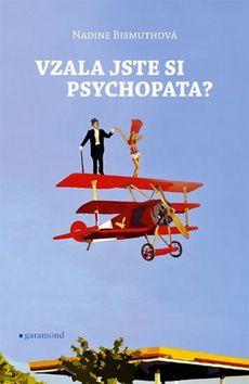 Nadine Bismuth: Vzala jste si psychopata? cena od 112 Kč
