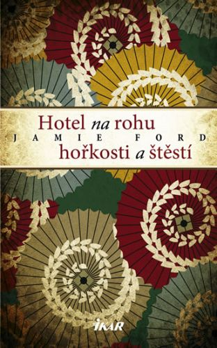 Jamie Ford: Hotel na rohu hořkosti a štěstí cena od 275 Kč