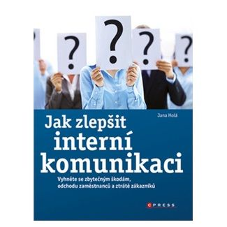 Jana Holá: Jak zlepšit interní komunikaci cena od 135 Kč