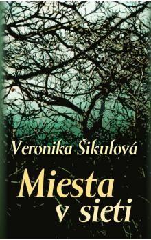 Veronika Šikulová: Miesta v sieti cena od 231 Kč