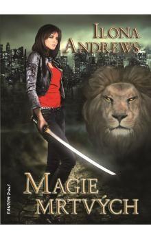 Ilona Andrews: Kate Daniels 1 - Magie mrtvých cena od 76 Kč
